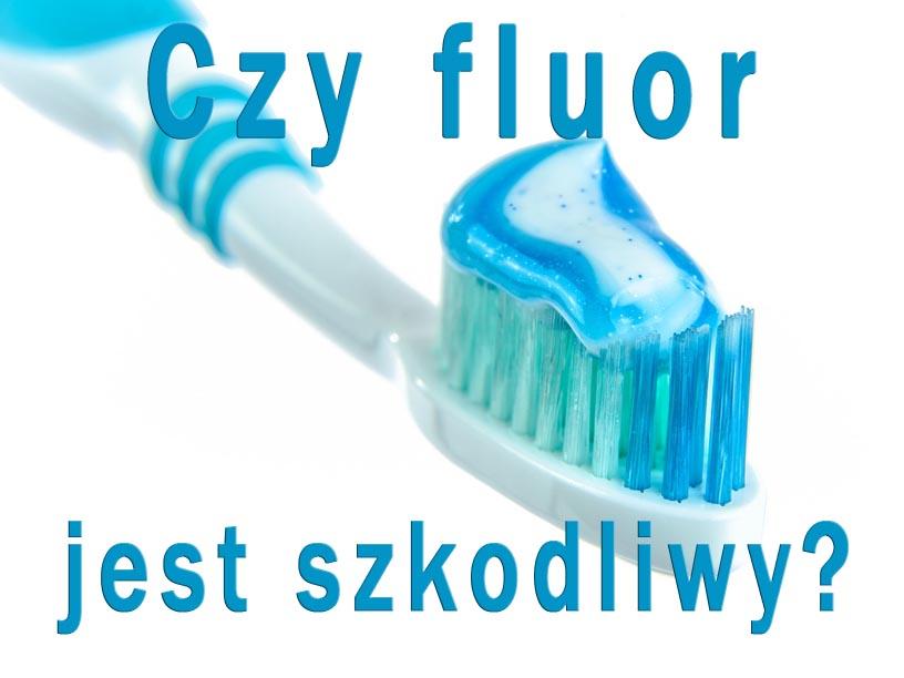 fluor jest szkodliwy
